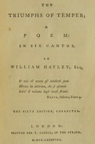 The Triumphs of Temper A Poem in six cantos by William Hayley The sixth edition corrected London Printed for T Cadell in the Strand 1788