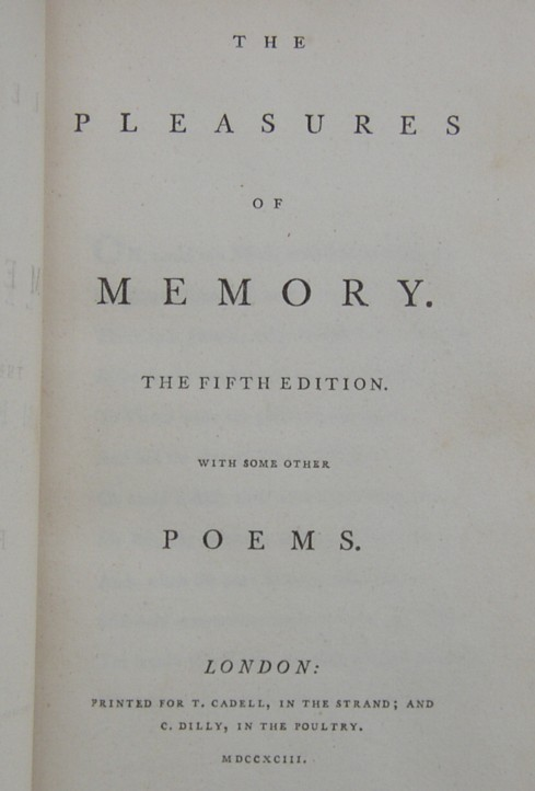 The Pleasures of Memory The Fifth Edition With some other Poems London. Printed for T Cadell, in the Strand; and C Dilly in the Poultry, 1793